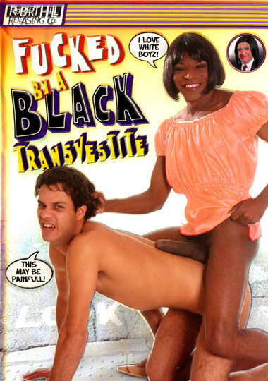Fucked By A Black Transvestite