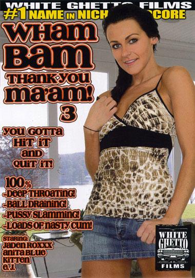 Wham Bam Thank You Ma'am 3