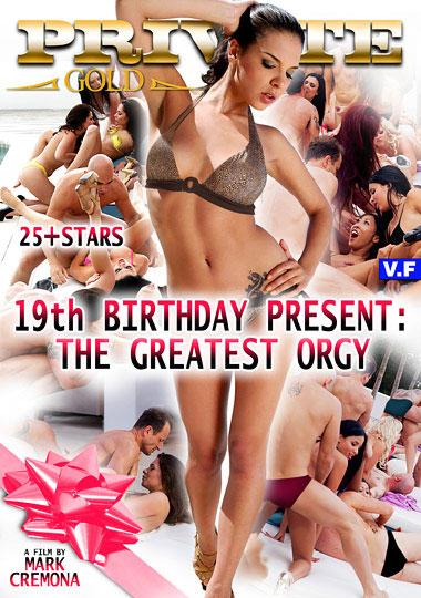 19th Birthday Present: The Greatest Orgy