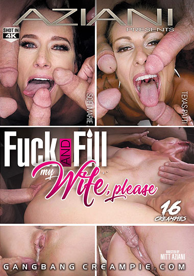 Gangbang Creampie: Fuck And Fill My Wife
