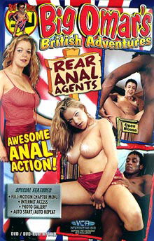 Big Omar's British Adventures: Rear Anal Agents