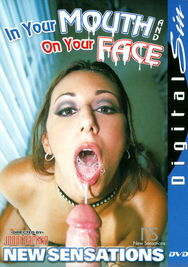 In Your Mouth And On Your Face