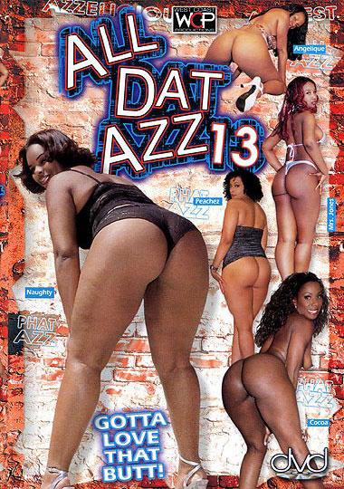 All Dat Azz 13