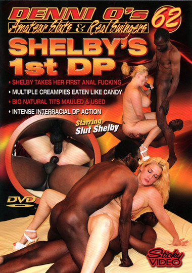 Denni O's Amateur Sluts And Real Swingers 62: Shelby's 1st DP