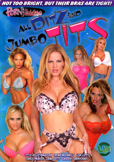 Porn Fidelity's All Ditz And Jumbo Tits