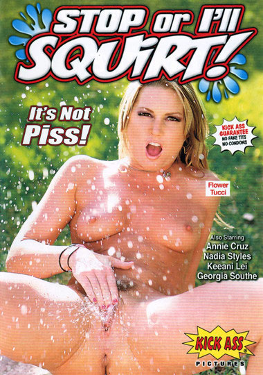 Stop Or I'll Squirt