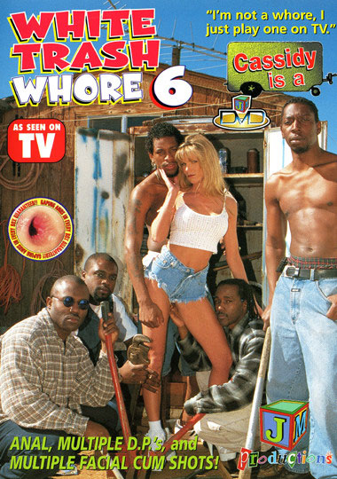 White Trash Whore 6: Cassidy