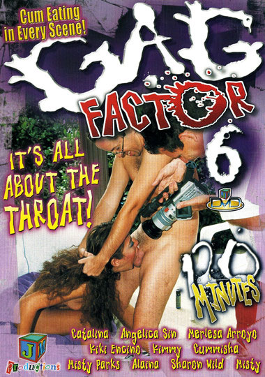 Gag Factor 6