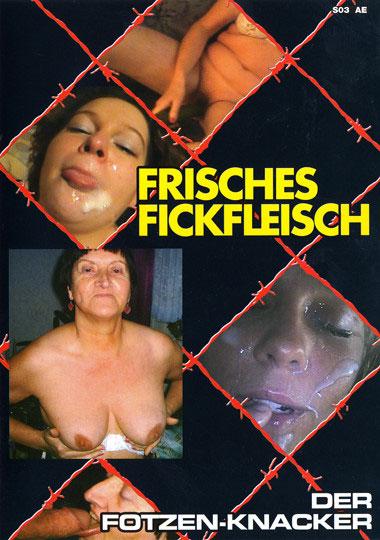 Frisches Fickfleisch - Der Fotzenknacker