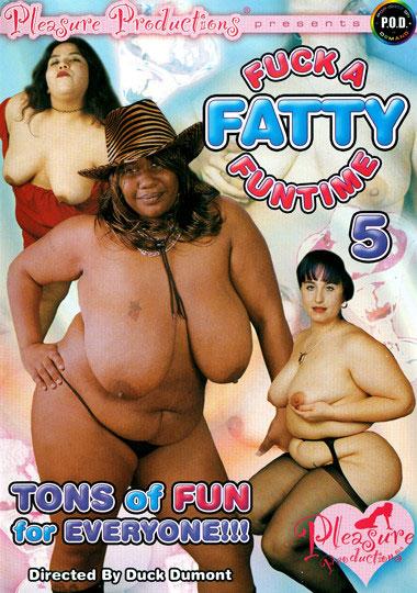 Fuck A Fatty Funtime 5