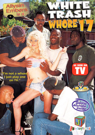 White Trash Whore 17: Allysin Embers